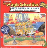 9780606078207: The Magic School Bus Gets Baked in a Cake: A Book About Kitchen Chemistry