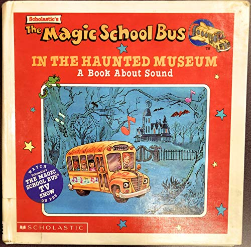 9780606078221: The Scholastic's the Magic School Bus in the Haunted Museum: A Book about Sound