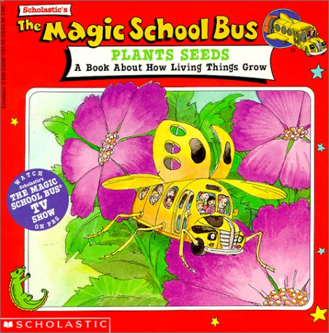 9780606078269: The Magic School Bus Plants Seeds: A Book About How Living Things Grow
