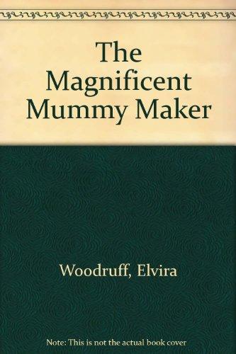 9780606078283: Magnificent Mummy Maker