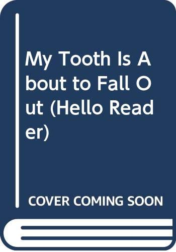 9780606079129: My Tooth Is About to Fall Out (Hello Reader)