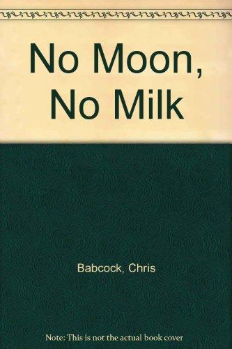 9780606079556: No Moon, No Milk