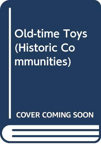9780606079655: Old-time Toys (Historic Communities)