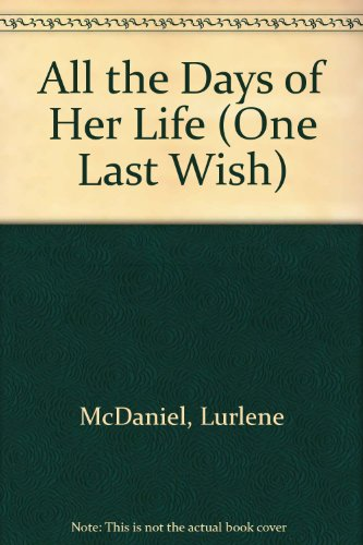 9780606079709: All the Days of Her Life (One Last Wish)