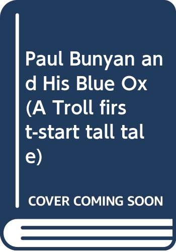 9780606079921: Paul Bunyan and His Blue Ox (A Troll first-start tall tale)