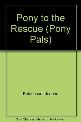 9780606080316: Pony to the Rescue (Pony Pals)