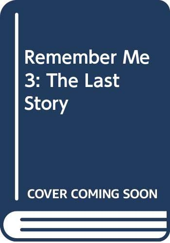 9780606080699: Remember Me 3: The Last Story