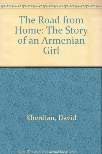 9780606080767: The Road from Home: The Story of Armenian Girl