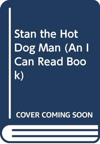 9780606081948: Stan the Hot Dog Man (An I Can Read Book)
