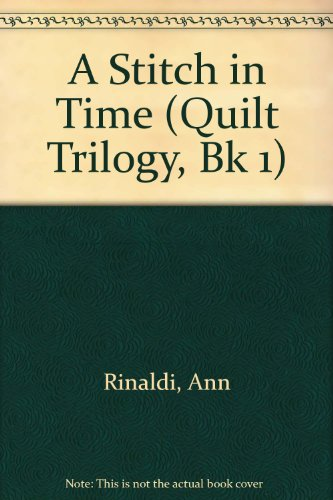9780606082068: A Stitch in Time (Quilt Trilogy, Bk 1)