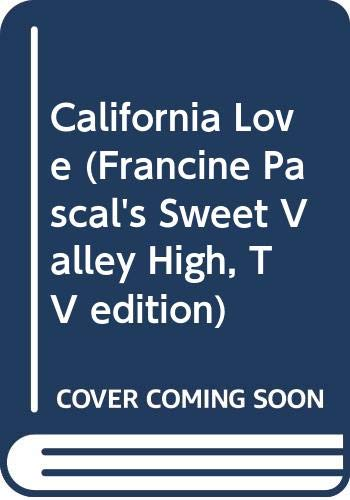 9780606082280: California Love (Francine Pascal's Sweet Valley High, TV edition)