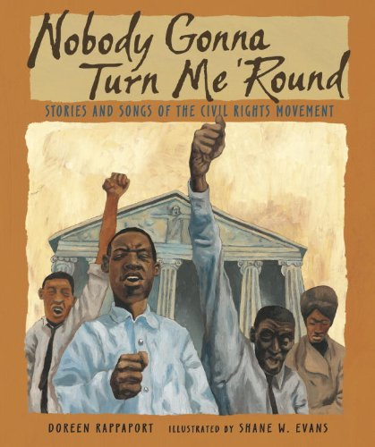Nobody Gonna Turn Me 'Round (Turtleback School & Library Binding Edition) (0606082654) by Doreen Rappaport