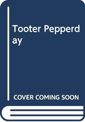 9780606083133: Tooter Pepperday