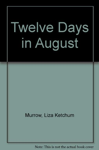9780606083263: Twelve Days in August