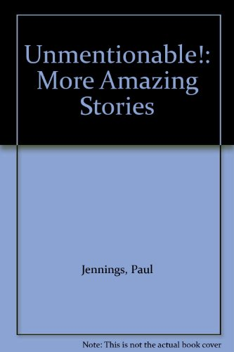 9780606083393: Unmentionable!: More Amazing Stories