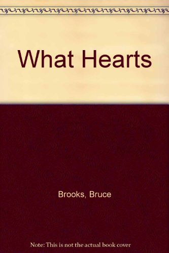 9780606083621: What Hearts: A Laura Geringer Book