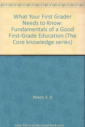 9780606083669: What Your First Grader Needs to Know: Fundamentals of a Good First-Grade Education