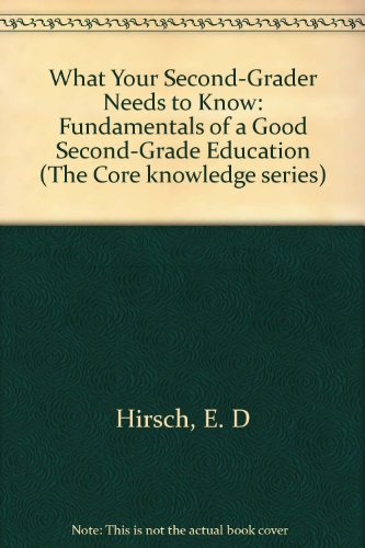 9780606083676: What Your Second Grader Needs to Know: Fundamentals of a Good Second-Grade Education (Core Knowledge)