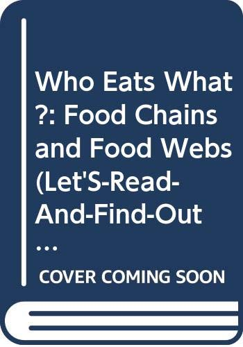 9780606083782: Who Eats What?: Food Chains and Food Webs (Let's-Read-and-Find-Out Book)
