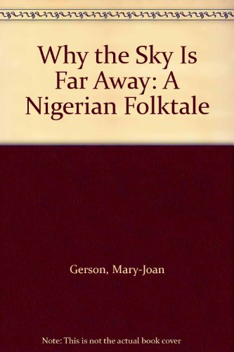 9780606083829: Why the Sky Is Far Away: A Nigerian Folktale