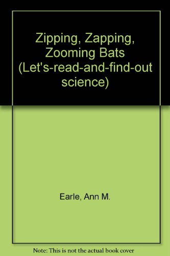9780606084277: Zipping, Zapping, Zooming Bats (Let's-Read-and-Find-Out Book)