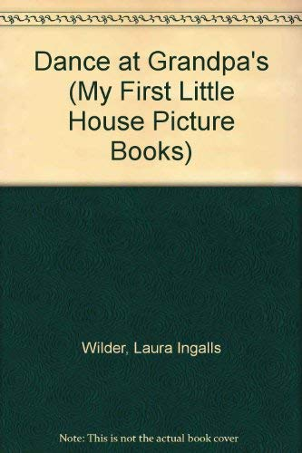 9780606084291: Dance at Grandpa's (My First Little House Picture Books)