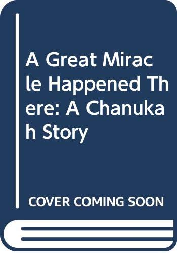 9780606084321: A Great Miracle Happened There: A Chanukah Story