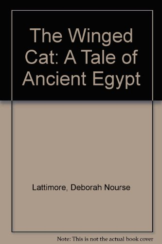 9780606084345: The Winged Cat: A Tale of Ancient Egypt