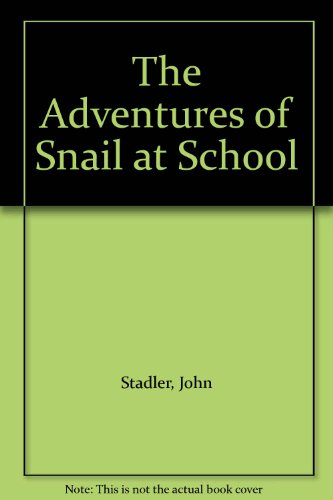 9780606084369: The Adventures of Snail at School