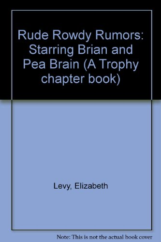 9780606084413: Rude Rowdy Rumors: Starring Brian and Pea Brain (A Trophy chapter book)