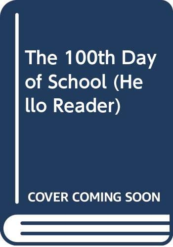 9780606084673: The 100th Day of School (Hello Reader)