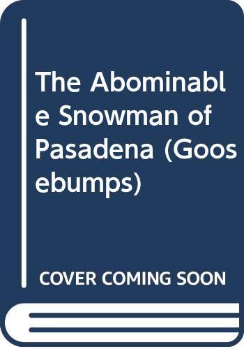 9780606084680: The Abominable Snowman of Pasadena (Goosebumps)