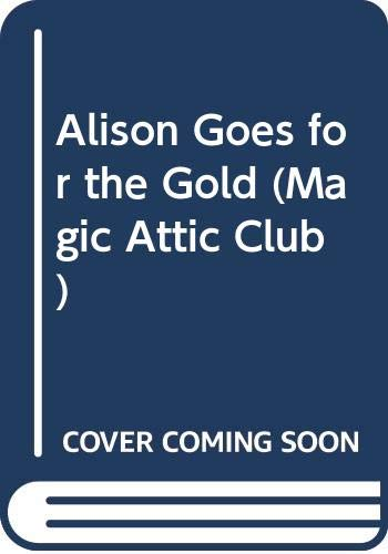 9780606084734: Alison Goes for the Gold (Magic Attic Club)