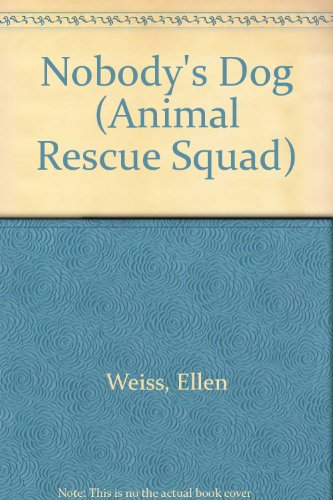 9780606084765: Nobody's Dog (Animal Rescue Squad)