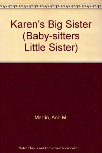 Karen's Big Sister (Baby-Sitters Little Sister) (060608486X) by Ann M. Martin