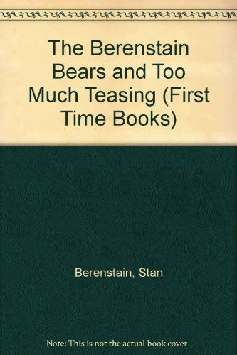 9780606084901: The Berenstain Bears and Too Much Teasing (First Time Books)