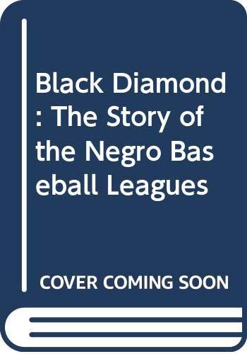 9780606084932: Black Diamond: The Story of the Negro Baseball Leagues