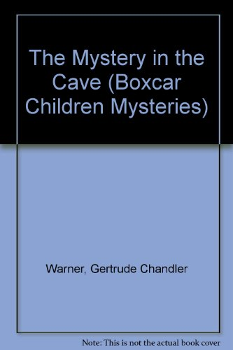 The Mystery in the Cave (Boxcar Children Mysteries): Warner, Gertrude Chandler