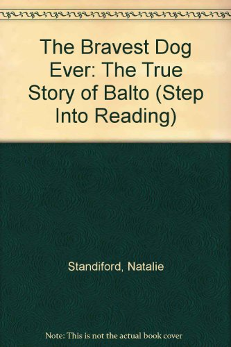9780606085007: The Bravest Dog Ever: The True Story of Balto (Step Into Reading)