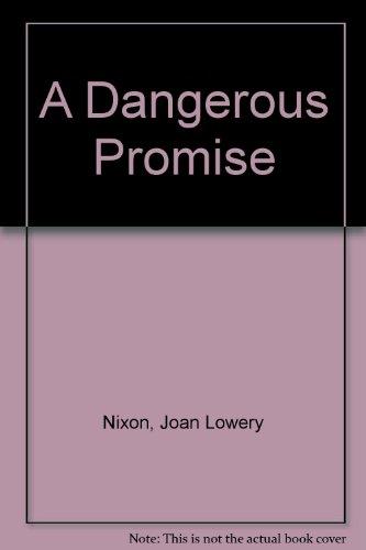 A Dangerous Promise: Joan Lowery Nixon