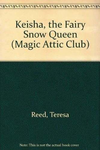 9780606085588: Keisha the Fairy Snow Queen (Magic Attic Club)