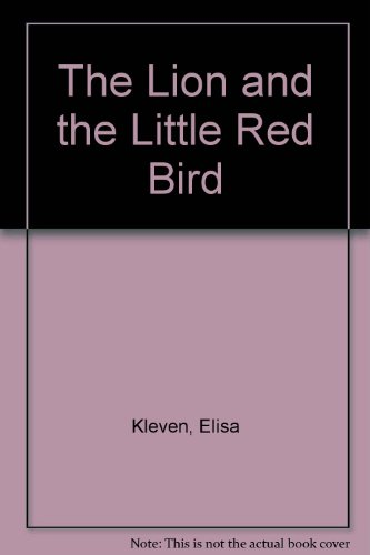 The Lion and the Little Red Bird (0606085610) by Kleven, Elisa