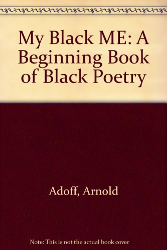 9780606085731: My Black ME: A Beginning Book of Black Poetry