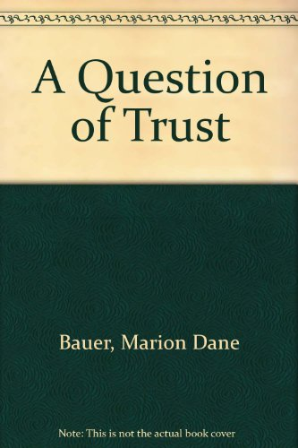A Question of Trust (0606085912) by Bauer, Marion Dane