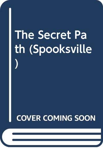 9780606086110: The Secret Path (Spooksville)