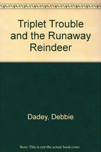 9780606086516: Triplet Trouble and the Runaway Reindeer