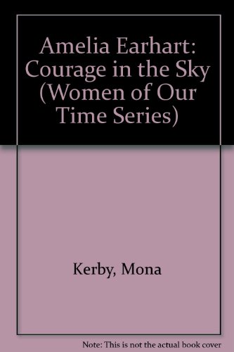 9780606086899: Amelia Earhart: Courage in the Sky (Women of Our Time Series)