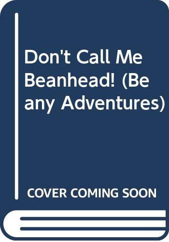 9780606087278: Don't Call Me Beanhead! (Beany Adventures)