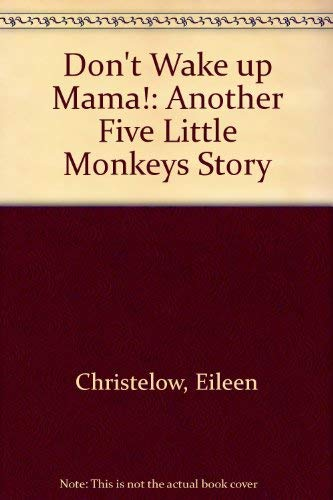 9780606087285: Don't Wake Up Mama!: Another Five Little Monkeys Story