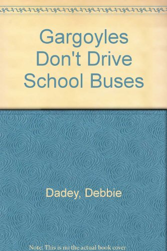 9780606087506: Gargoyles Don't Drive School Buses